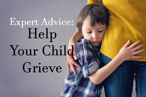 Help Your Child Grieve Well