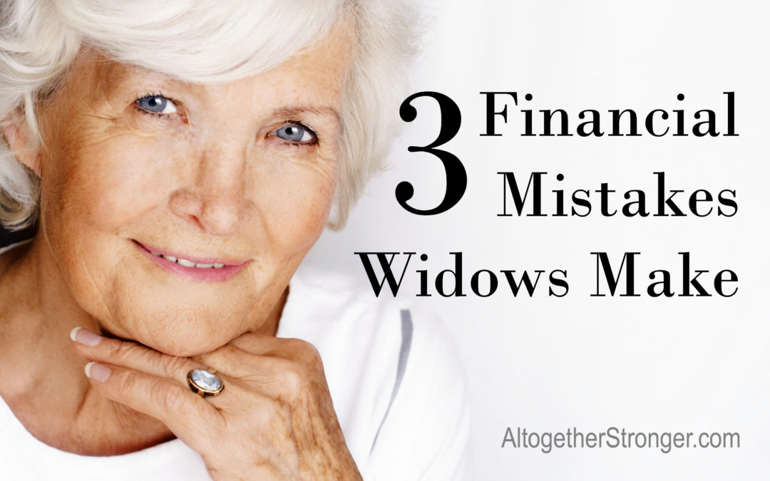 The Top 3 Financial Mistakes Widows Make