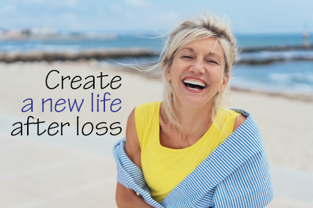 Create a New Life After Loss