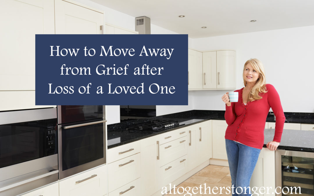 How to Move on and Move Away from Grief After the Loss of a Loved One